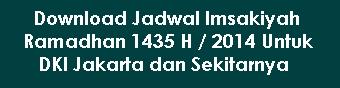 Download Jadwal Imsakiyah Ramadhan 1435 H 2014 Untuk DKI Jakarta dan Sekitarnya